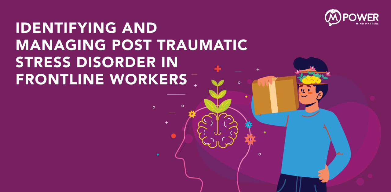 IDENTIFYING AND MANAGING POST TRAUMATIC STRESS DISORDER IN FRONTLINE WORKERS