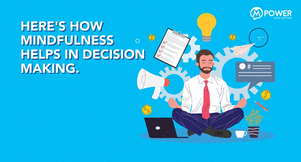 Mindfulness helps in decision making