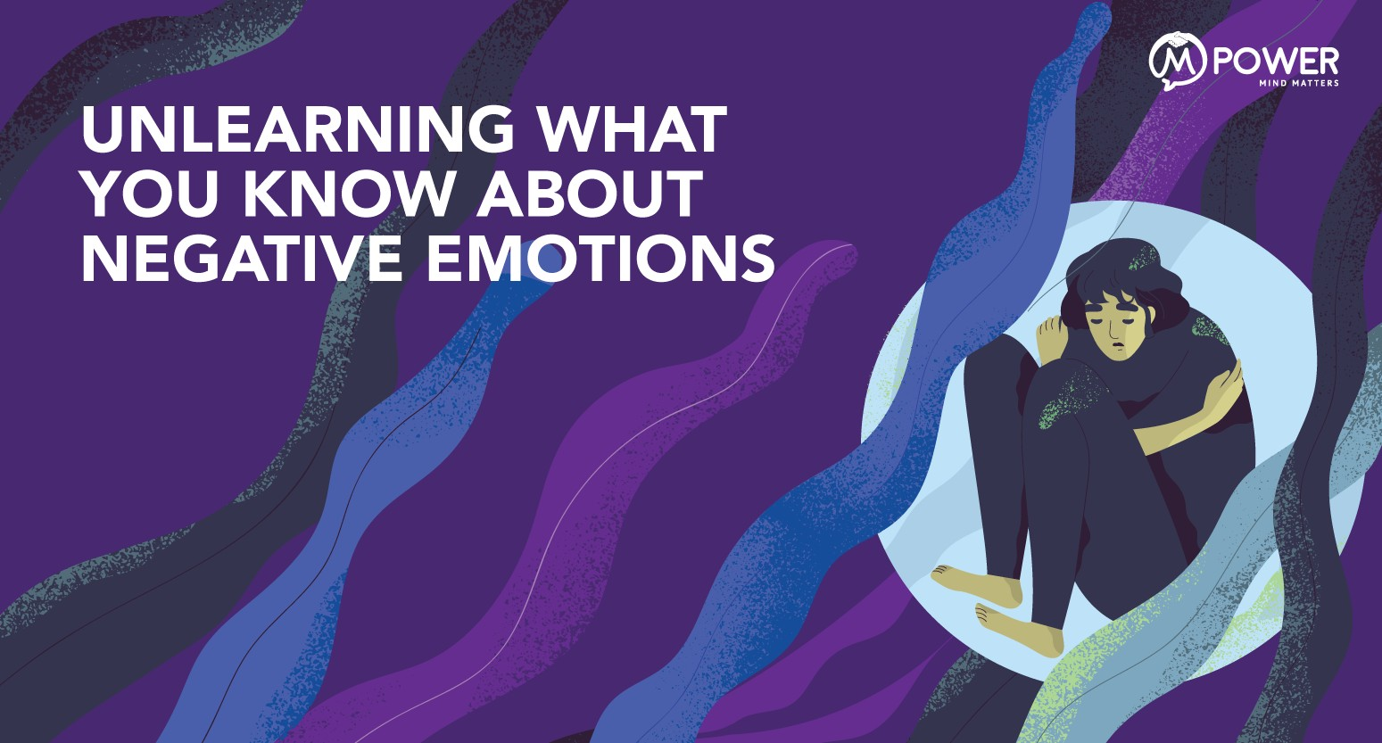 Unlearning what you know about negative emotions